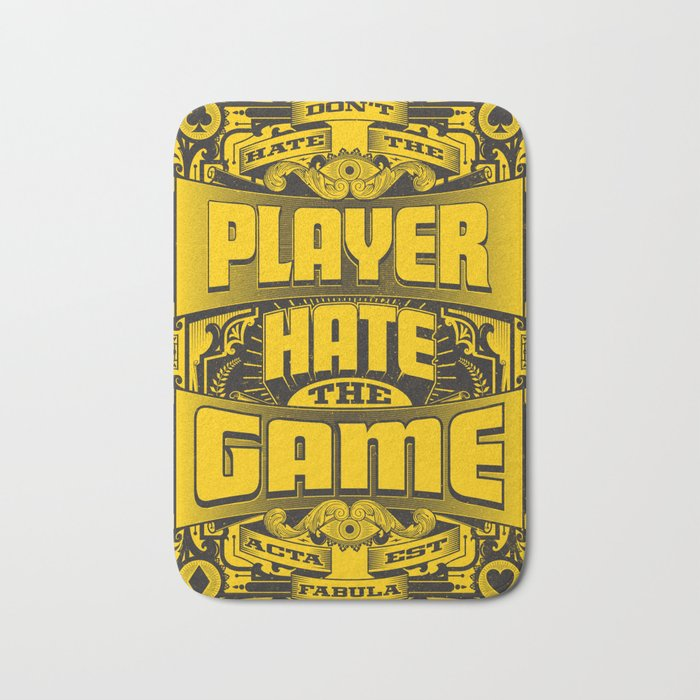 Dont Hate the Player Hate the Game Bath Mat