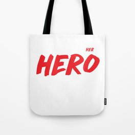 Single Moms put the Her in Hero Appreciation T-Shirt Tote Bag