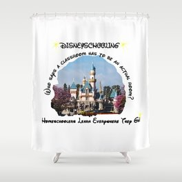 Homeschool Dis-Ney-School Who Says A Classroom Has to be an Actual Room Shower Curtain