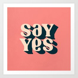 Say Yes Retro Typography on Pink Art Print