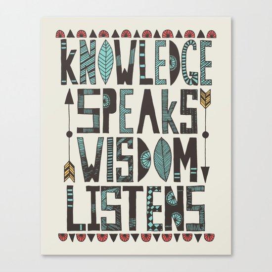 Knowledge Speaks Canvas Print