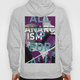 Anarchism: ALL IS FOR ALL Hoody