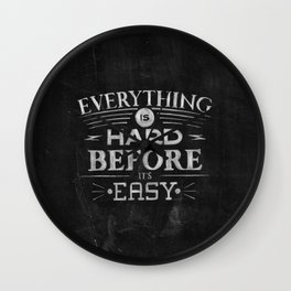 Everything Is Hard Before It's Easy Wall Clock