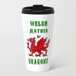 Welsh Mother of Dragons Travel Mug