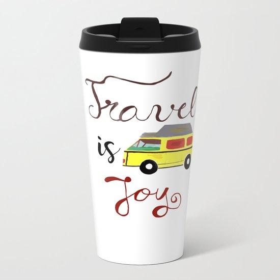 Travel is joy Metal Travel Mug