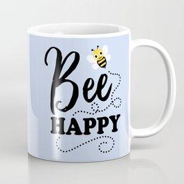 Bee Happy, Cute Fun Positive Quote Coffee Mug