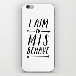 I Aim To Misbehave iPhone Skin