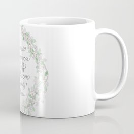 Salt and  Flowers 1 ~ Be the reason Coffee Mug
