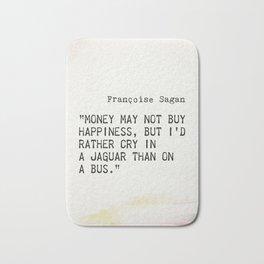 Françoise Sagan quote Bath Mat