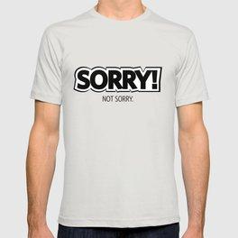 #SORRY! Not Sorry.  #society6 T-shirt