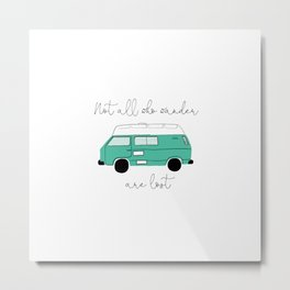 Not all who wander are lost - Turquoise Metal Print