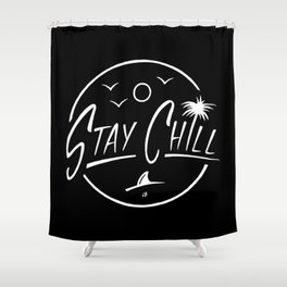 Stay Chill Shower Curtain