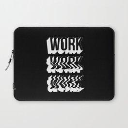 WORK WORK WORK Laptop Sleeve