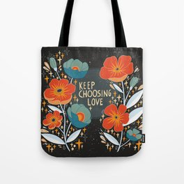 Keep choosing love Tote Bag