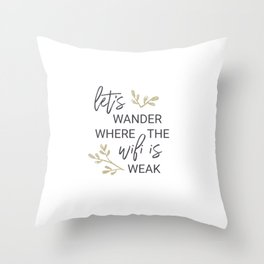 Let's wander where the wifi is weak (Gold) Throw Pillow