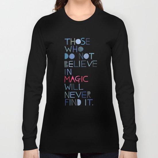 Believe in magic... Long Sleeve T-shirt