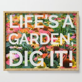 Life's a Garden, Dig It! Serving Tray