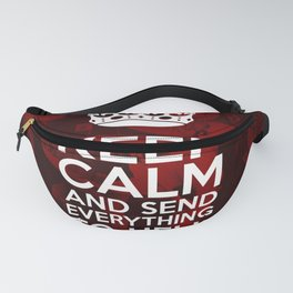 Keep Calm And Send Everything To Hell Fanny Pack