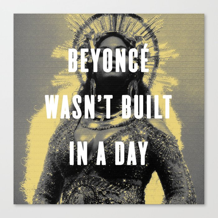 Bey Wasn't Built In A Day Canvas Print