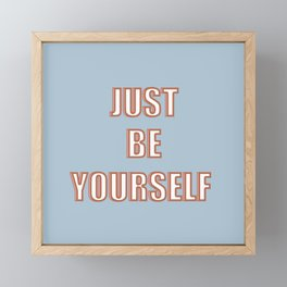Just Be Yourself Framed Mini Art Print