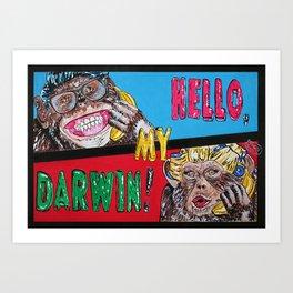 Hello, my Darwin! Art Print