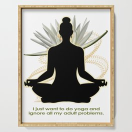 Yoga 8-  (I just want to do yoga and ignore all my adults problems) Lotus Flower Meditation  T-Shirt Serving Tray
