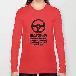Racing Quotes Long Sleeve T-shirt