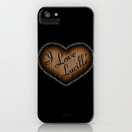 I Love Lucille iPhone Case