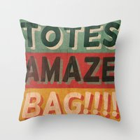 totes Throw Pillows featuring Totes Amaze-Bag! by NOT MY TYPE