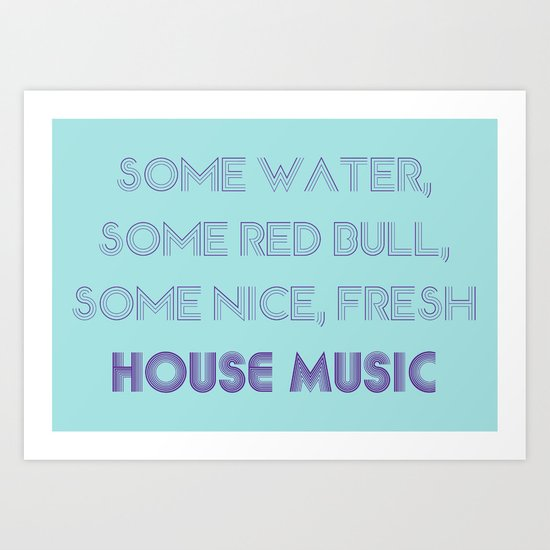 House Music Art Print