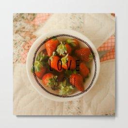 I Love You (Strawberries-Bold) Metal Print