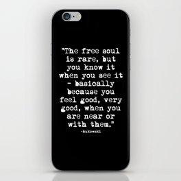 Charles Bukowski Quote Free Soul Black iPhone Skin