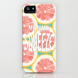 My Main Squeeze iPhone Case