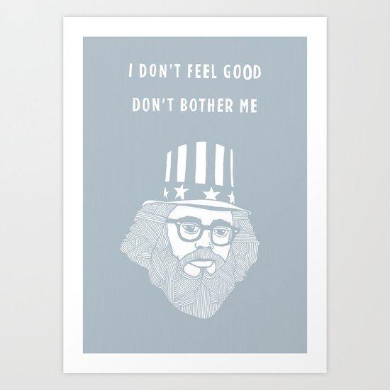 Allen Ginsberg - I don't feel good Art Print