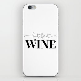 But First Wine iPhone Skin