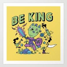 Be King Art Print
