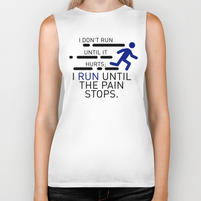 I Run Until The Pain Stops Biker Tank