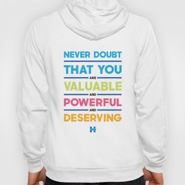 Hillary Clinton Quote - Never Doubt Hoody