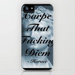 """Carpe That Fucking Diem"" - Horace iPhone Case"