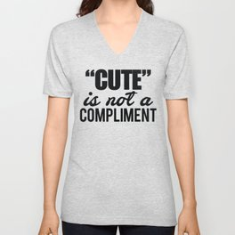 """""""Cute is not a compliment"""" Unisex V-Neck"""