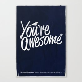 You're Awesome Canvas Print