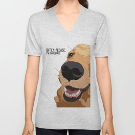 Bitch Please. I'm Fabulous. Golden Retriever Dog. Unisex V-Neck