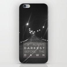 it's always darkest before the dawn. iPhone Skin