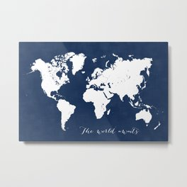 The world awaits world map Metal Print