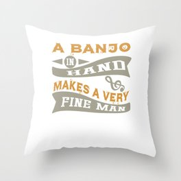 A Banjo in Hand Makes a Very Fine Man Throw Pillow