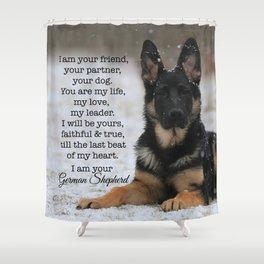 I Am Your German Shepherd Shower Curtain