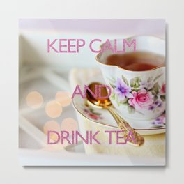 KEEP CALM and drink tea Metal Print