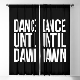 Dance Until Dawn Music Quote Blackout Curtain