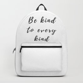 Be kind to every kind Backpack
