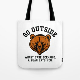 Go outside! Tote Bag